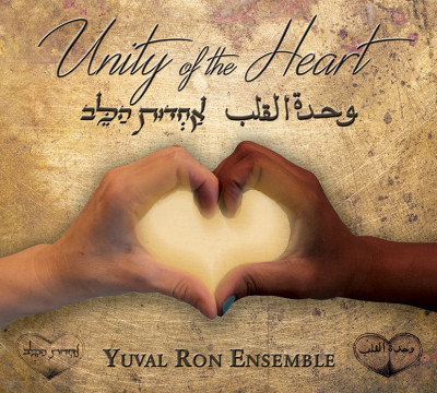 Unity of the Heart - Yuval Ron Ensemble
